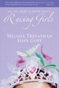 Raising Girls by Melissa Trevathan, Helen Stitt Goff, 9780310272892