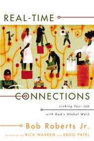 Real-Time Connections (Linking Your Job with God's Global Work) by Bob Roberts  Jr., 9780310277170