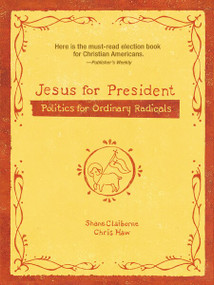 Jesus for President (Politics for Ordinary Radicals) by Shane Claiborne, Chris Haw, 9780310278429