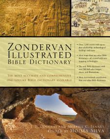 Zondervan Illustrated Bible Dictionary by J. D. Douglas, Merrill C. Tenney, Moisés Silva, 9780310229834