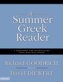 A Summer Greek Reader (A Workbook for Maintaining Your Biblical Greek) by Richard J. Goodrich, David Diewert, 9780310236603