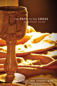 The Path to the Cross Discovery Guide (5 Faith Lessons) by Ray Vander Laan, Stephen and Amanda Sorenson, 9780310329855