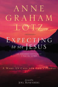 Expecting to See Jesus (A Wake-Up Call for God's People) by Anne Graham Lotz, 9780310333852