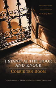 I Stand at the Door and Knock (Meditations by the Author of The Hiding Place) by Corrie ten Boom, 9780310271543