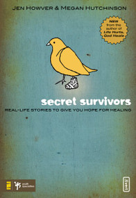 Secret Survivors (Real-Life Stories to Give You Hope for Healing) by Jen Howver, Megan Hutchinson, 9780310283225