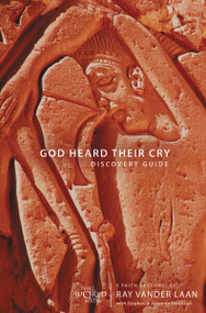 God Heard Their Cry Discovery Guide (5 Faith Lessons) by Ray Vander Laan, Stephen and Amanda Sorenson, 9780310291213