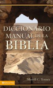Diccionario manual de la Biblia by Merrill C. Tenney, 9780829705348