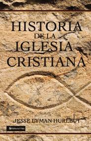 Historia de la iglesia cristiana by Jesse Lyman Hurlbut, 9780829720037