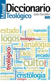 Diccionario manual teológico (Teología práctica de la predicación) by Justo L. Gonzalez, 9788482679624