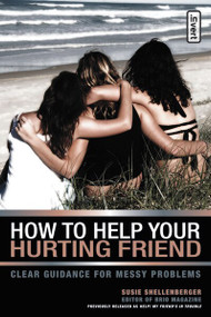 How to Help Your Hurting Friend (Clear Guidance for Messy Problems) by Susie Shellenberger, 9780310253082