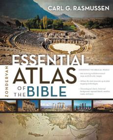 Zondervan Essential Atlas of the Bible by Carl G. Rasmussen, 9780310318576