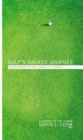 Golf's Sacred Journey (Seven Days in Utopia) by David L. Cook, 9780310318859