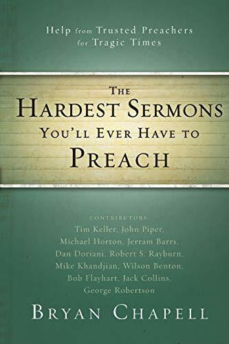 The Hardest Sermons You'll Ever Have to Preach (Help from Trusted Preachers for Tragic Times) by Bryan Chapell, 9780310331216