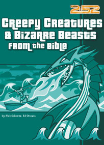 Creepy Creatures and Bizarre Beasts from the Bible by Rick Osborne, Ed Strauss, Anthony Carpenter, 9780310706540