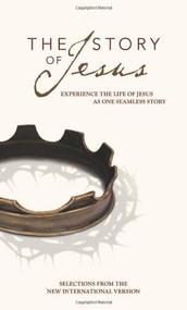 NIV, Story of Jesus, Paperback (Experience the Life of Jesus as One Seamless Story) by  Zondervan, 9780310440840