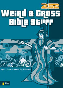 Weird and Gross Bible Stuff by Rick Osborne, Quentin Guy, Ed Strauss, Anthony Carpenter, 9780310704843
