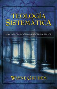 Teología Sistemática de Grudem (Introducción a la doctrina bíblica) by Wayne A. Grudem, 9780829746273