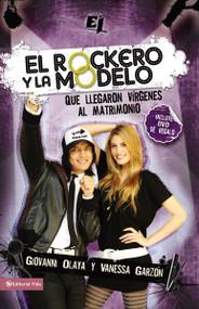 El rockero y la modelo (Que llegaron vírgenes al matrimonio) by Giovanny Olaya, Vanessa Garzon, 9780829757361