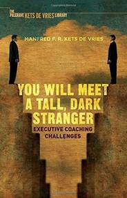 You Will Meet a Tall, Dark Stranger (Executive Coaching Challenges) by Manfred F.R. Kets de Vries, 9781137562661