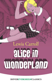 Alice in Wonderland - 9780486416588 by Lewis Carroll, 9780486416588