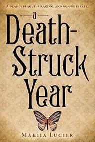 A Death-Struck Year - 9780544541184 by Makiia Lucier, 9780544541184