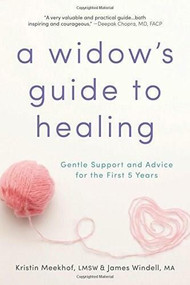 A Widow's Guide to Healing (Gentle Support and Advice for the First 5 Years) by Kristin Meekhof, James Windell, 9781492620594