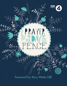 Prayer For The Day on Peace (Foreword by Terry Waite CBE) by BBC RADIO 4, Terry Waite, 9781780289076