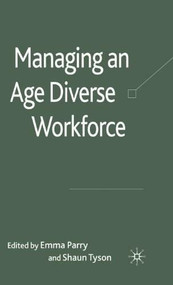 Managing an Age Diverse Workforce by Shaun Tyson, Emma Parry, 9780230240933