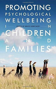Promoting Psychological Wellbeing in Children and Families by Bruce Kirkcaldy, 9781137479952