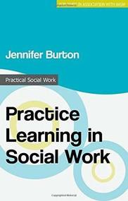 Practice Learning in Social Work by Jennifer Burton, 9781137388001
