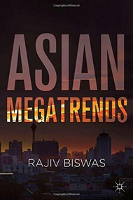 Asian Megatrends by Rajiv Biswas, 9781137441881