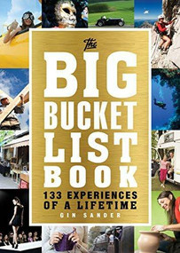 The Big Bucket List Book (133 Experiences of a Lifetime) by Gin Sander, 9781492609803