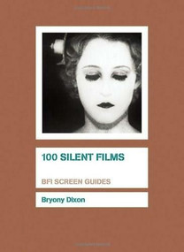 100 Silent Films by Bryony Dixon, 9781844573080