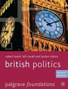 British Politics by Robert Leach, Bill Coxall, Lynton Robins, 9780230272347