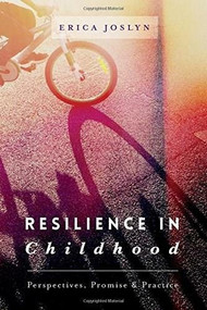 Resilience in Childhood (Perspectives, Promise & Practice) by Erica Joslyn, 9781137486141