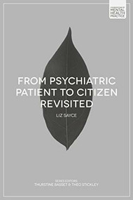 From Psychiatric Patient to Citizen Revisited by Liz Sayce, 9781137360410