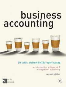 Business Accounting (An Introduction to Financial and Management Accounting) by Jill Collis, Andrew Holt, Roger Hussey, 9780230276239
