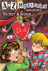 A to Z Mysteries Super Edition #8: Secret Admirer by Ron Roy, John Steven Gurney, 9780553523997