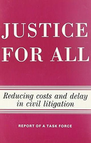 Justice for All (Reducing Costs and Delay in Civil Litigation) by The Brookings Institution, 9780815752776