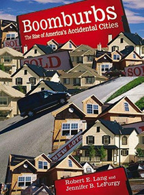 Boomburbs (The Rise of America's Accidental Cities) by Robert E. Lang, Jennifer B. LeFurgy, 9780815703037