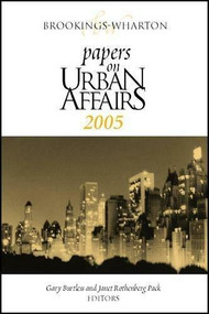 Brookings-Wharton Papers on Urban Affairs: 2005 by Gary Burtless, Janet Rothenberg Pack, 9780815712800