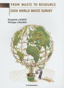 From Waste to Resource (2006 World Waste Survey) by Elisabeth Lacoste, Phillipe Chalmin, 9782717853582