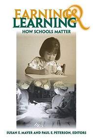 Earning and Learning (How Schools Matter) by Susan E. Mayer, Paul E. Peterson, 9780815755296