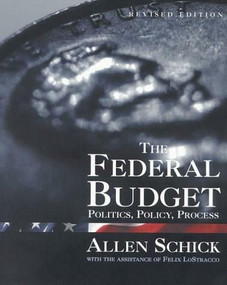 The Federal Budget (Politics, Policy, Process) - 9780815777250 by Allen Schick, 9780815777250