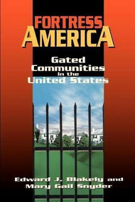 Fortress America (Gated Communities in the United States) - 9780815710035 by Edward J. Blakely, Mary Gail Snyder, 9780815710035