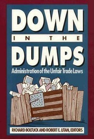 Down in the Dumps (Administration of the Unfair Trade Laws) by Richard Boltuck, Robert E. Litan, 9780815710196