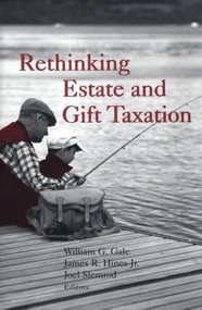 Rethinking Estate and Gift Taxation by William G. Gale, James R. Hines, Joel Slemrod, 9780815700692