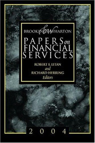 Brookings-Wharton Papers on Financial Services: 2004 by Robert E. Litan, Richard J. Herring, 9780815710752