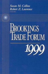 Brookings Trade Forum: 1999 by Susan M. Collins, Robert Z. Lawrence, 9780815715252