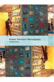 Global Television Marketplace by Timothy Havens, 9781844571048